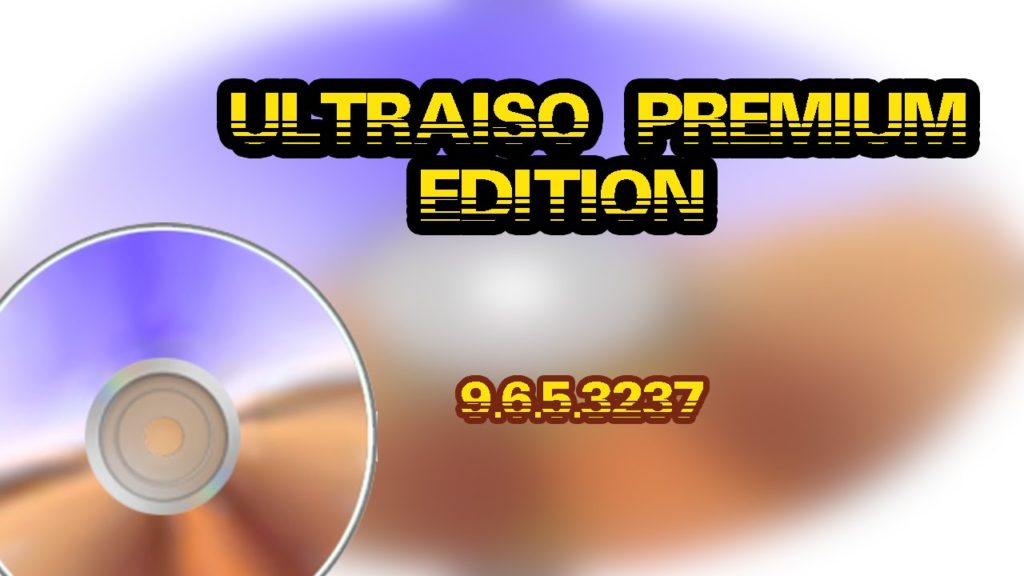 UltraISO Premium Edition 9.6 Serial Key With Crack Latest ...